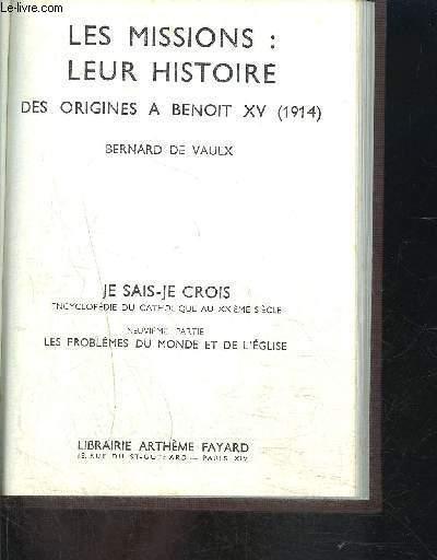 LES MISSIONS: LEUR HISTOIRE- DES ORIGINES A BENOIT XV 1914- JE SAIS- JE CROIS N°9. 98