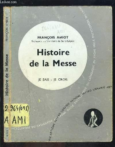 HISTOIRE DE LA MESSE- JE SAIS- JE CROIS N°109