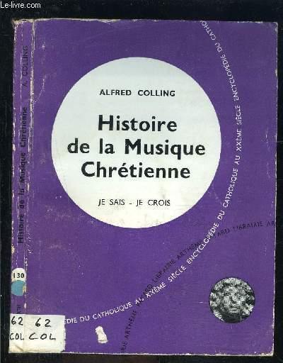 HISTOIRE DE LA MUSIQUE CHRETIENNE- JE SAIS- JE CROIS N°130
