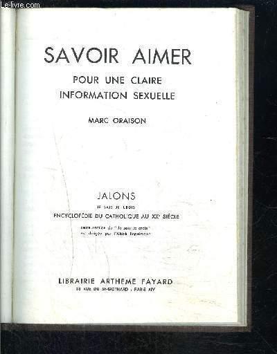 SAVOIR AIMER- II. LA VIE S OFFRE A VOUS- POUR UNE CLAIRE INFORMATION SEXUELLE- JE SAIS- JE CROIS JALONS