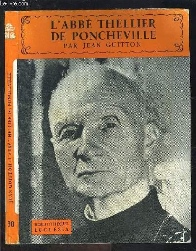 L ABBE THELLIER DE PONCHEVILLE- BIBLIOTHEQUE ECCLESIA N°30