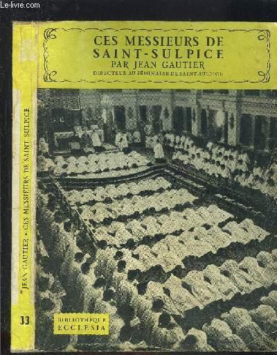 CES MESSIEURS DE SAINT SULPICE- BIBLIOTHEQUE ECCLESIA N°33