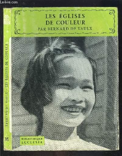LES EGLISES DE COULEUR- BIBLIOTHEQUE ECCLESIA N°31
