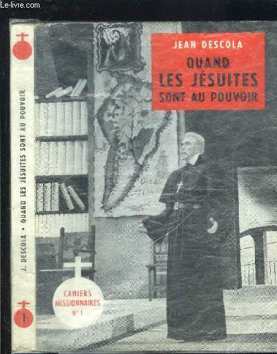 QUAND LES JESUITES SONT AU POUVOIR- CAHIERS MISSIONNAIRES N°1