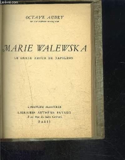 MARIE WALEWSKA- LE GRAND AMOUR DE NAPOLEON- L HISTOIRE ILLUSTREE