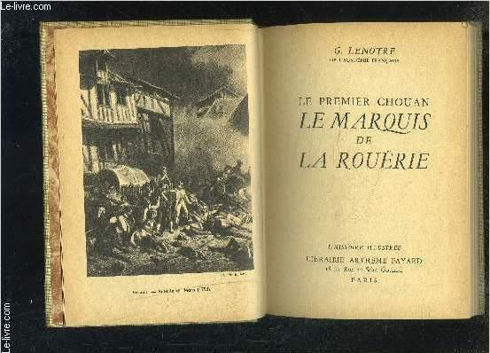 LE PREMIER CHOUAN- LE MARQUIS DE LA ROUERIE- L HISTOIRE ILLUSTREE