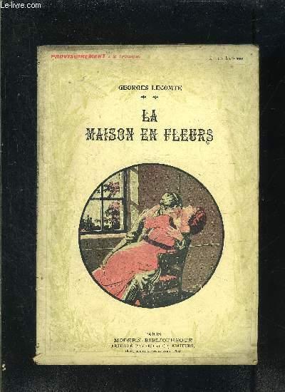 LA MAISON EN FLEURS