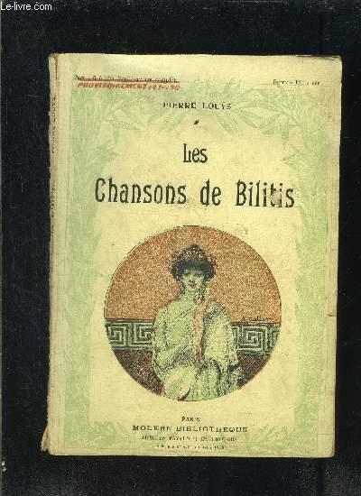 LES CHANSONS DE BILITIS- La pluie- Les petits enfants- La flûte- Les trois beautés de Mnasidika- L'antre des nymphes- Soir près du feu- Epigrammes dans l'île de Chypre- Les amies à dîner- Le tombeau d'une jeune courtisane...