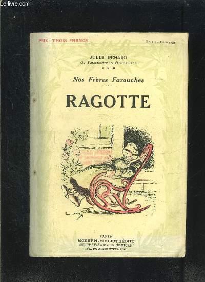 NOS FRERES FAROUCHES- RAGOTTE