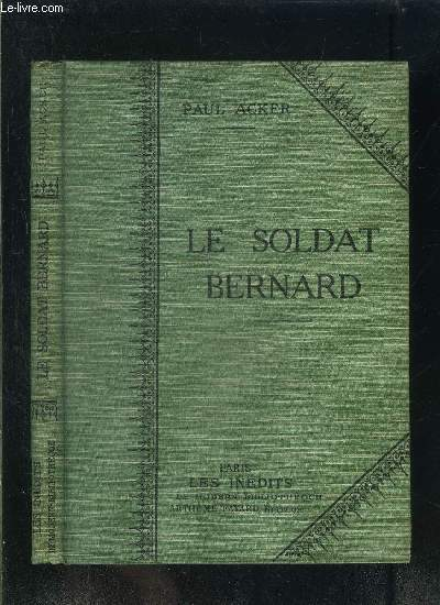 LE SOLDAT BERNARD- COLLECTION MODERN-BIBLIOTHEQUE