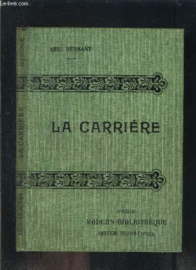 LA CARRIERE- SCENES DE LA VIE DES COURS ET DES AMBASSADES- COLLECTION MODERN-BIBLIOTHEQUE