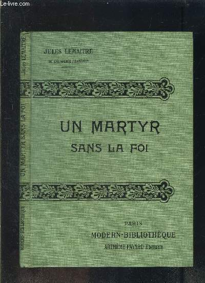 UN MARTYR SANS LA FOI- COLLECTION MODERN-BIBLIOTHEQUE
