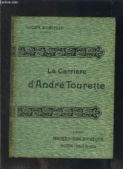 LA CARRIERE D ANDRE TOURETTE- COLLECTION MODERN-BIBLIOTHEQUE