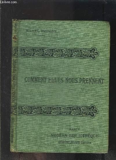 COMMENT ELLES NOUS PRENNENT- COLLECTION MODERN-BIBLIOTHEQUE