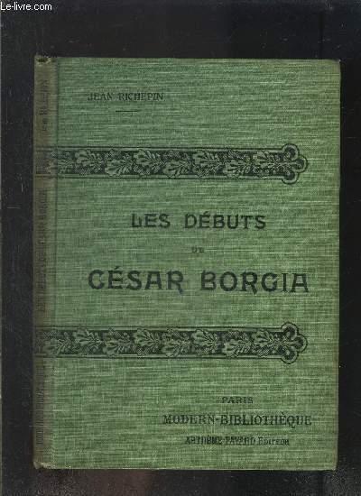 LES DEBUTS DE CESAR BORGIA- COLLECTION MODERN-BIBLIOTHEQUE