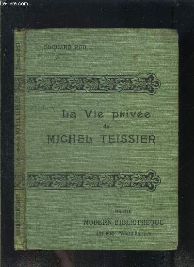 LA VIE PRIVEE DE MICHEL TEISSIER- COLLECTION MODERN-BIBLIOTHEQUE