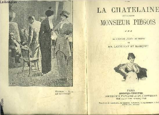 LA CHATELAINE- MONSIEUR PIEGOIS- MODERN-THEATRE- VENDU EN L ETAT