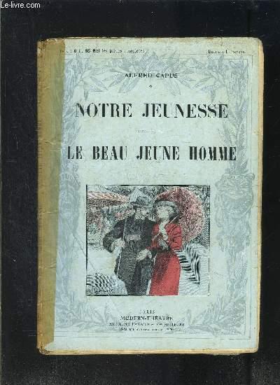 NOTRE JEUNESSE- LE BEAU JEUNE HOMME- MODERN-THEATRE N° XXXIX