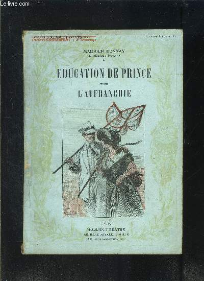 EDUCATION DE PRINCE- L AFFRANCHIE- MODERN-THEATRE N°XVI
