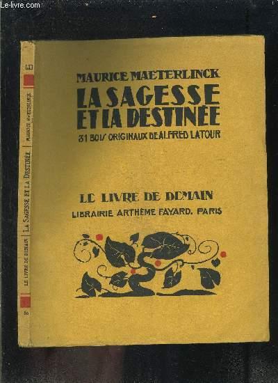 LA SAGESSE ET LA DESTINEE- LE LIVRE DE DEMAIN N°62