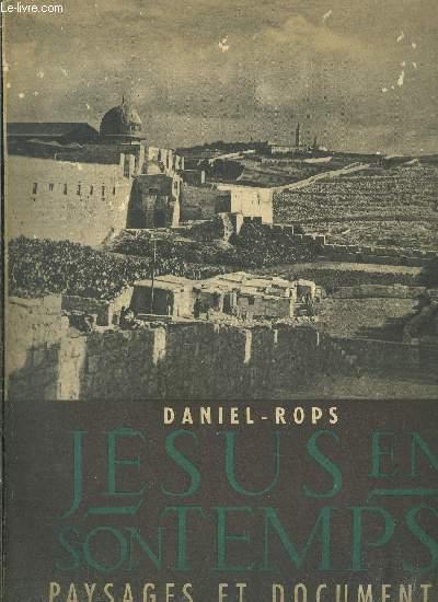 JESUS EN SON TEMPS- PAYSAGES ET DOCUMENTS