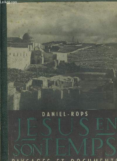 JESUS EN SON TEMPS- PAYSAGES ET DOCUMENTS