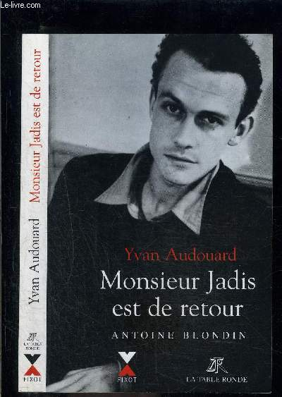 MONSIEUR JADIS EST DE RETOUR- ANTOINE BLONDIN