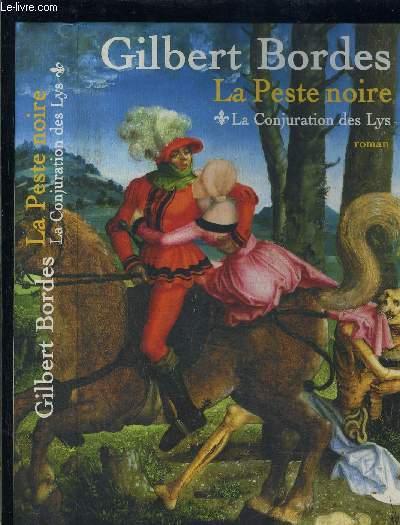 LA PESTE NOIRE- TOME 1 vendu seul- LA CONKJURATION DES LYS