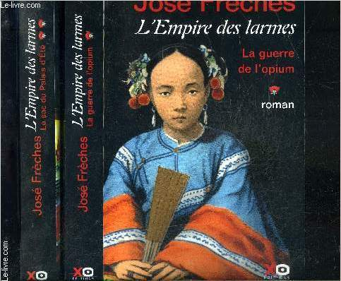 L EMPIRE DES LARMES- 2 TOMES EN 2 VOLUMES- LA GUERRE DE L OPIUM- LE SAC DU PALAIS D ETE