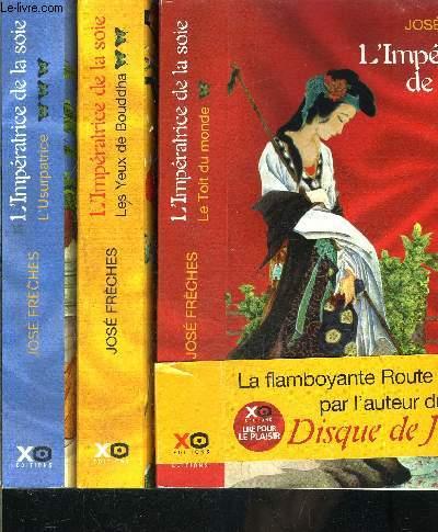 L IMPERATRICE DE LA SOIE- 3 TOMES EN 3 VOLUMES- LE TOIT DU MONDE- LES YEUX DE BOUDDHA- L USURPATRICE