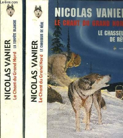 LA CHANT DU GRAND NORD- 2 TOMES EN 2 VOLUMES- LE CHASSEURS DE REVE- LA TEMPETE BLANCHE