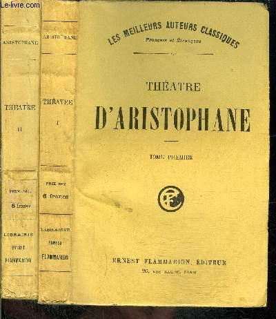 THEATRE D ARISTOPHANE- 2 TOMES EN 2 VOLUMES- COLLECTION LES MEILLEURS AUTEURS CLASSIQUES