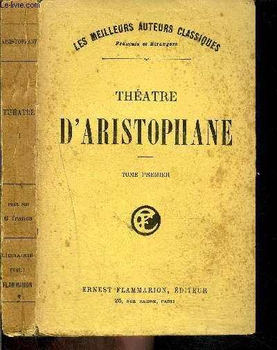 THEATRE D ARISTOPHANE- TOME 1 vendu seul- Les acharniens- Les chevaliers- Les nuées- Les guêpes- La paix/ COLLECTION LES MEILLEURS AUTEURS CLASSIQUES
