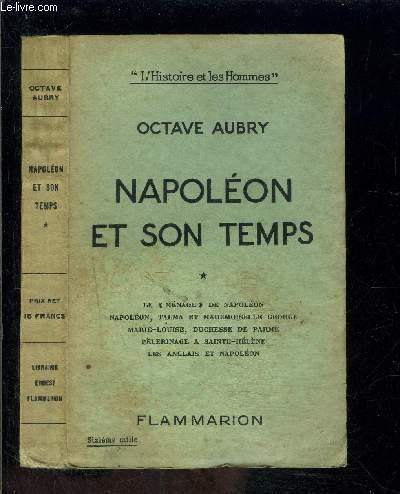 NAPOLEON ET SON TEMPS- TOME 1- vendu seul