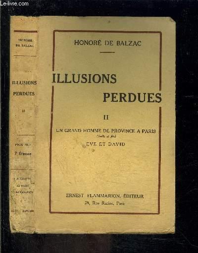 ILLUSIONS PERDUES- TOME 2 vendu seul- UN GRAND HOMME DE PROVINCE A PARIS (suite et fin) EVE ET DAVID