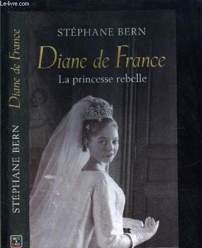DIANE DE FRANCE- LA PRINCESSE REBELLE