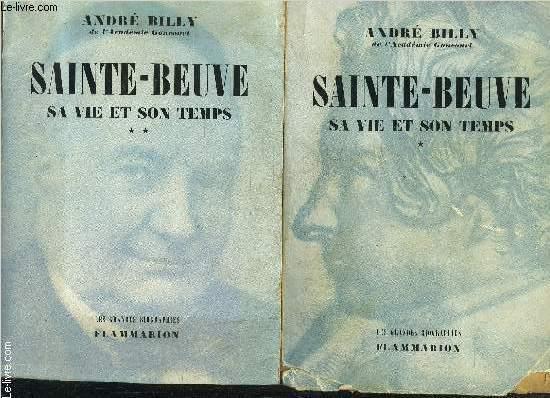 SAINTE BEUVE- 2 TOMES EN 2 VOLUMES- SA VIE ET SON TEMPS/ 1. LE ROMANTIQUE 1804-1848 / 2. L EPICURIEN 1848-1869