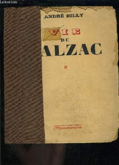 VIE DE BALZAC- TOME 2 vendu seul- VENDU EN L ETAT