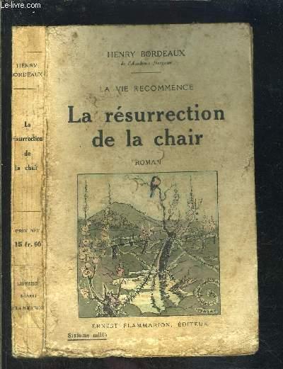 LA VIE RECOMMENCE- LA RESURRECTION DE LA CHAIR