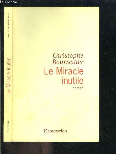 LE MIRACLE INUTILE