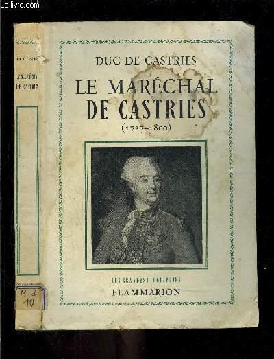 LE MARECHAL DE CASTRIES- 1727-1800 / ENVOI DE L AUTEUR- LES GRANDES BIOGRAPHIES