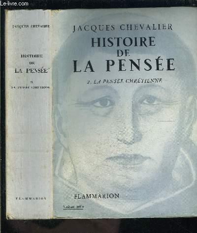 HISTOIRE DE LA PENSEE- 2. LA PENSEE CHRETIENNE