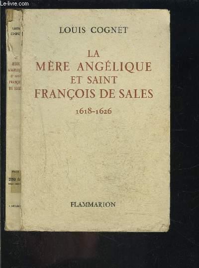 LA MERE ANGELIQUE ET SAINT FRANCOIS DE SALES- 1618-1626