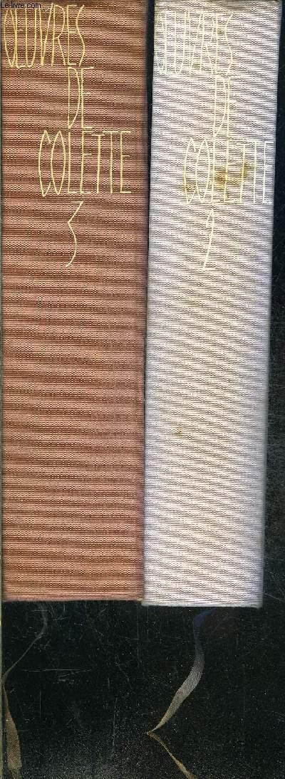 OEUVRES DE COLETTE- incomplète- 2 TOMES EN 2 VOLUMES- TOME 2: MITSOU- CHERI- LA FIN DE CHERI- LE BLE EN HERBE- LA NAISSANCE DU JOUR- LA SECONDE- LA CHATTE- DUO- LE TOUTOUNIER- JULIE DE CARNEILHAN- DOUZE DIALOGIES DE BETES- LA PAIX CHEZ LES BETES/ TOME 3:.