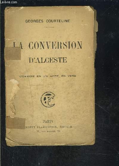 LA CONVERSION D ALCESTE- COMEDIE EN UN ACTE, EN VERS