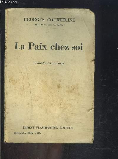 LA PAIX CHEZ SOI- COMEDIE EN UN ACTE