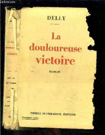 LA DOULOUREUSE VICTOIRE