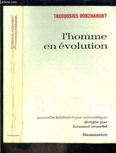 L HOMME EN EVOLUTION/ NOUVELLE BIBLIOTHEQUE SCIENTIFIQUE