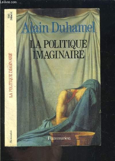 LA POLITIQUE IMAGINAIRE