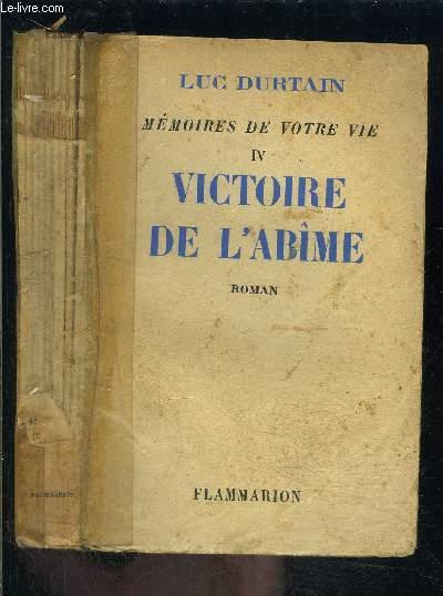 VICTOIRE DE L ABIME- MEMOIRES DE VOTRE VIE IV